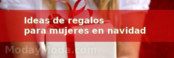 ideas regalos mujeres navidad